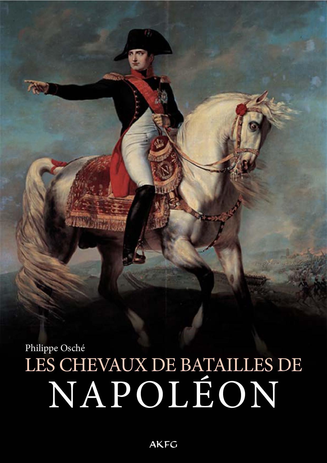 HISTOIRE ILLUSTREE DES CHEVAUX DE BATAILLES DE NAPOLEON