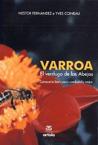 VARROA. EL VERDUGO DE LAS ABEJAS CONOCERLA BIEN PARA COMBATIRLA MEJOR