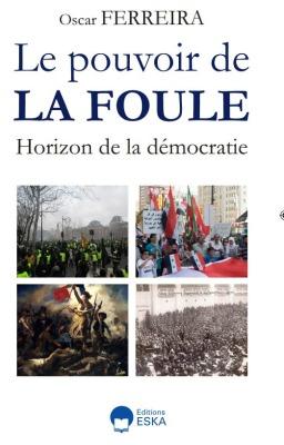 LE POUVOIR DE LA FOULE - HORIZON DE LA DEMOCRATIE