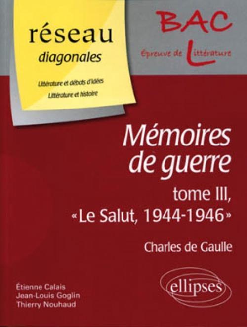 """ MEMOIRES DE GUERRE "", TOME III, "" LE SALUT, 1944-1946 "", CHARLES DE GAULLE / DOM"