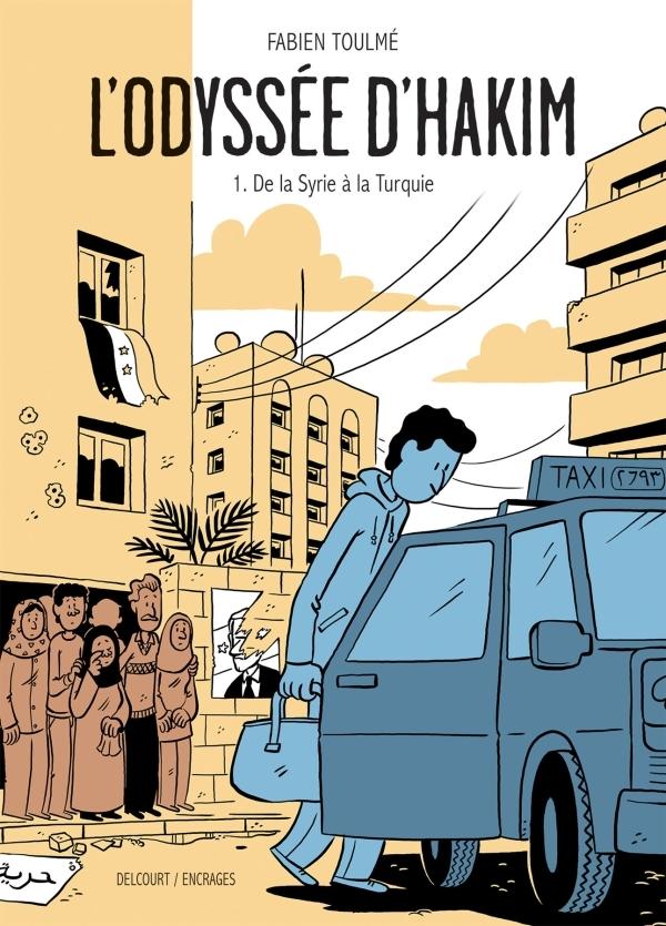 ODYSSEE D'HAKIM T01. DE LA SYRIE A LA TURQUIE