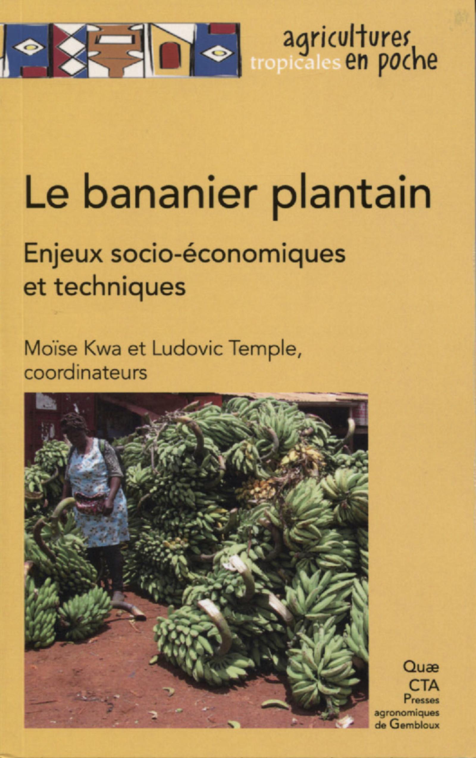LE BANANIER PLANTAIN - ENJEUX SOCIO-ECONOMIQUES ET TECHNIQUES
