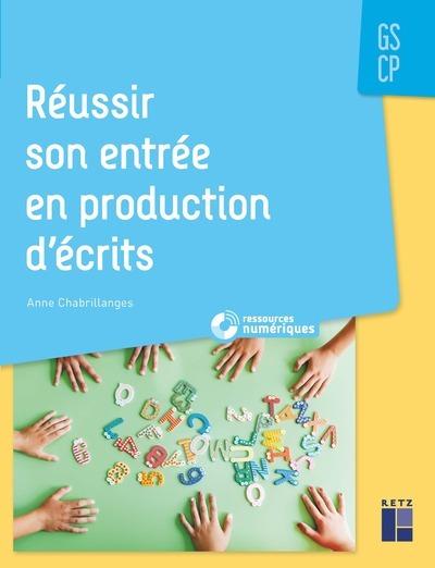 REUSSIR SON ENTREE EN PRODUCTION D'ECRITS GS-CP + CD-ROM + TELECHARGEMENT
