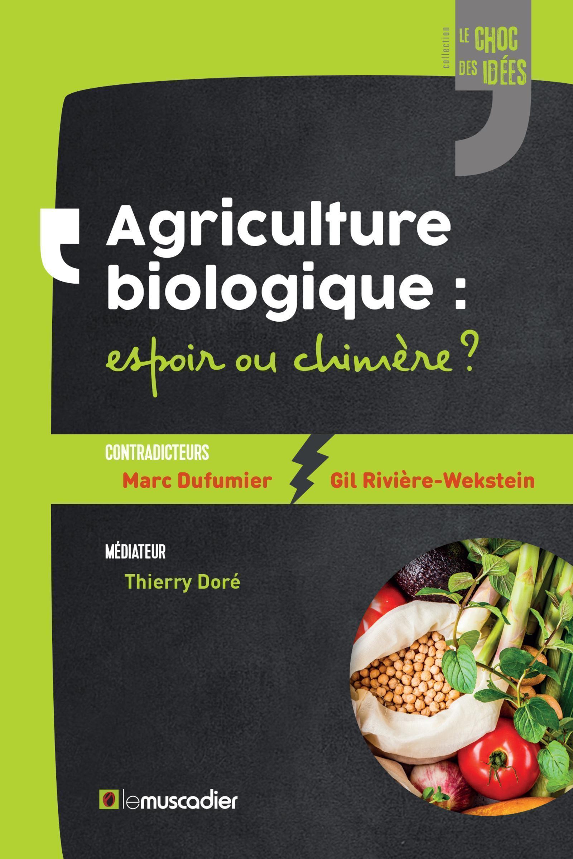 AGRICULTURE BIOLOGIQUE : ESPOIR OU CHIMERE ?