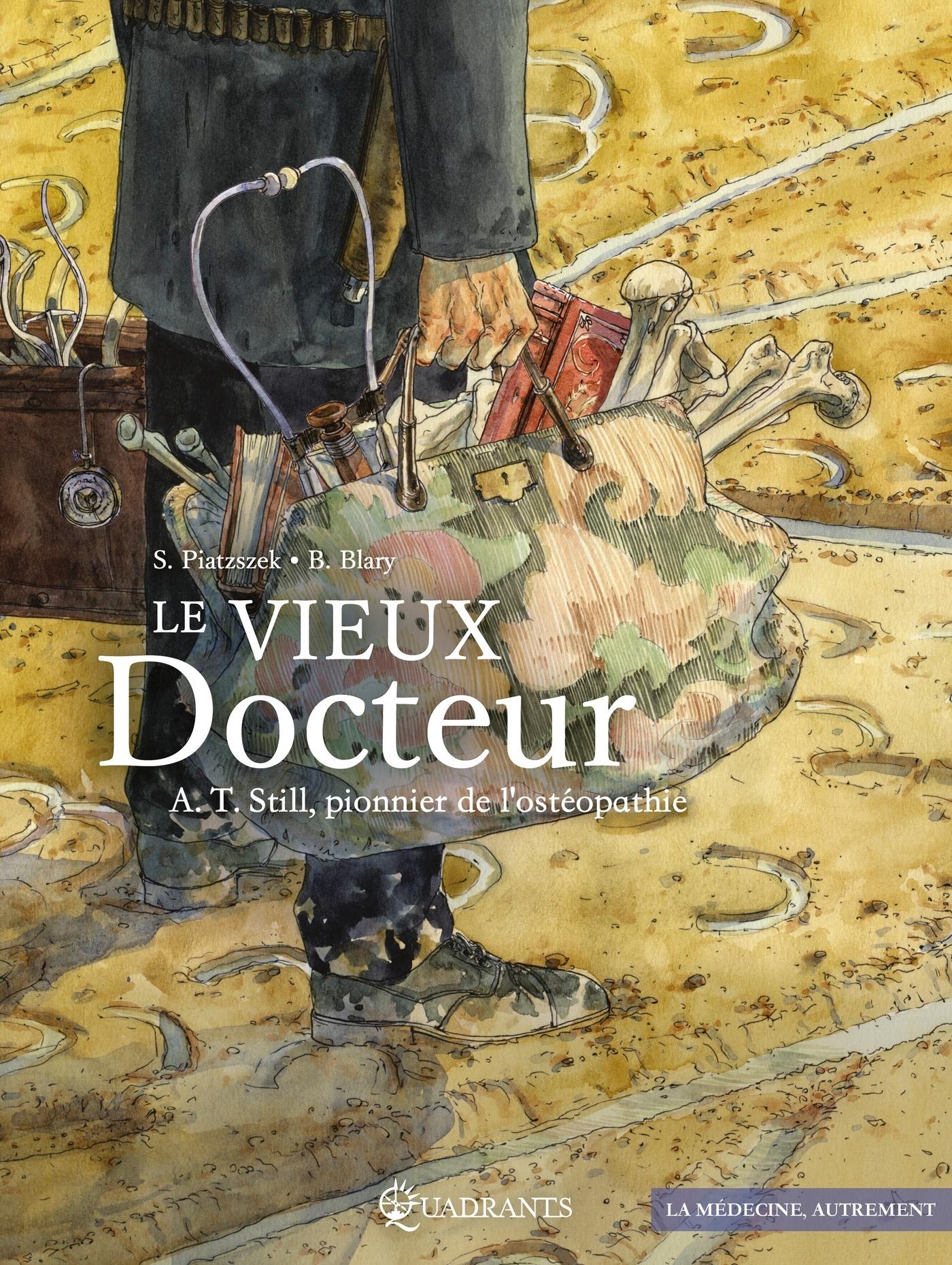 LE VIEUX DOCTEUR A. T. STILL, PIONNIER DE L'OSTEOPATHIE