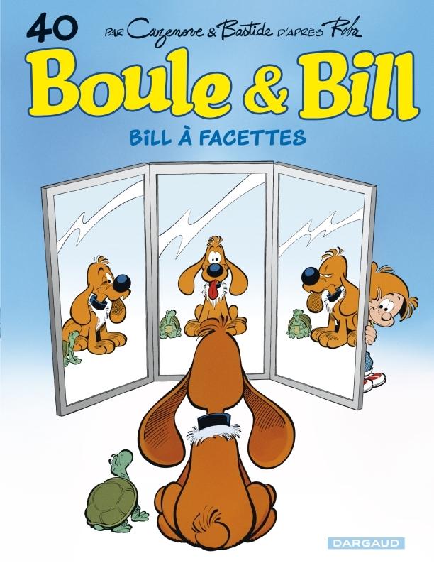 BOULE & BILL - TOME 40 - BILL A FACETTES