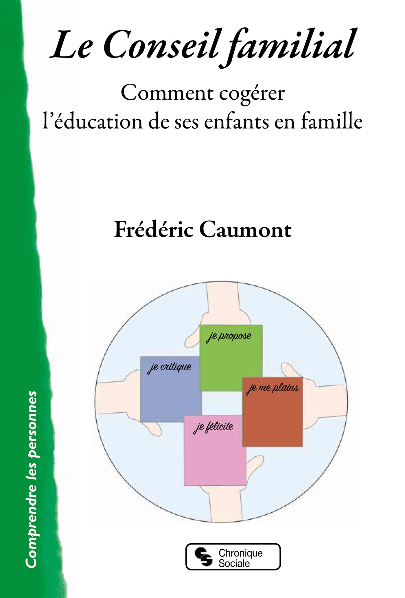 LE CONSEIL FAMILIAL - COMMENT COGERER L'EDUCATION DE SES ENFANTS EN FAMILLE