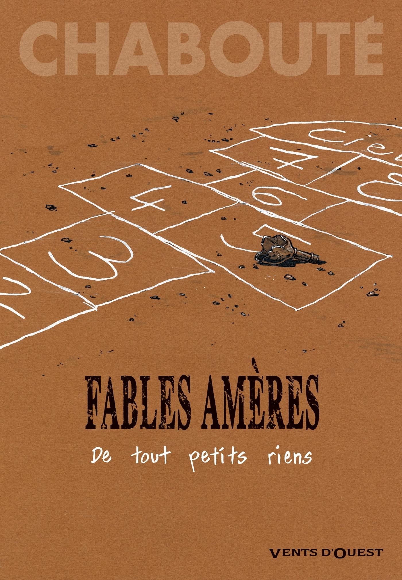 FABLES AMERES - TOME 01 - DE TOUT PETITS RIENS