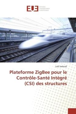 PLATEFORME ZIGBEE POUR LE CONTROLE-SANTE INTEGRE (CSI) DES STRUCTURES