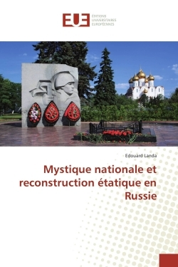 MYSTIQUE NATIONALE ET RECONSTRUCTION ETATIQUE EN RUSSIE