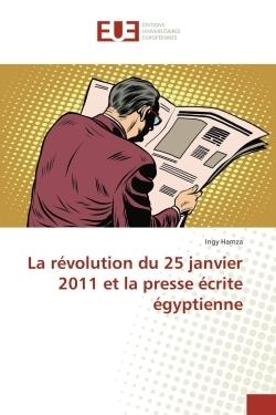 LA REVOLUTION DU 25 JANVIER 2011 ET LA PRESSE ECRITE EGYPTIENNE