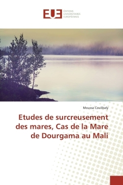 ETUDES DE SURCREUSEMENT DES MARES, CAS DE LA MARE DE DOURGAMA AU MALI