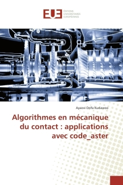 ALGORITHMES EN MECANIQUE DU CONTACT : APPLICATIONS AVEC CODE_ASTER