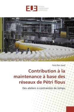 CONTRIBUTION A LA MAINTENANCE A BASE DES RESEAUX DE PETRI FLOUS