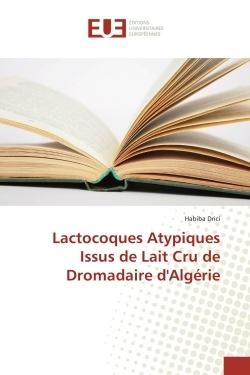 LACTOCOQUES ATYPIQUES ISSUS DE LAIT CRU DE DROMADAIRE D'ALGERIE