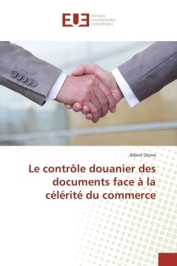 LE CONTROLE DOUANIER DES DOCUMENTS FACE A LA CELERITE DU COMMERCE