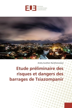 ETUDE PRELIMINAIRE DES RISQUES ET DANGERS DES BARRAGES DE TSIAZOMPANIR