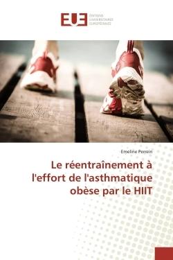 LE REENTRAINEMENT A L'EFFORT DE L'ASTHMATIQUE OBESE PAR LE HIIT