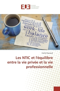 LES NTIC ET L'EQUILIBRE ENTRE LA VIE PRIVEE ET LA VIE PROFESSIONNELLE