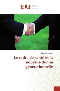 LE CADRE DE SANTE ET LA NOUVELLE DONNE GENERATIONNELLE