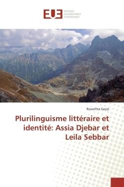 PLURILINGUISME LITTERAIRE ET IDENTITE: ASSIA DJEBAR ET LEILA SEBBAR