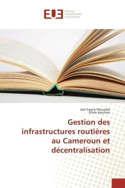 GESTION DES INFRASTRUCTURES ROUTIERES AU CAMEROUN ET DECENTRALISATION