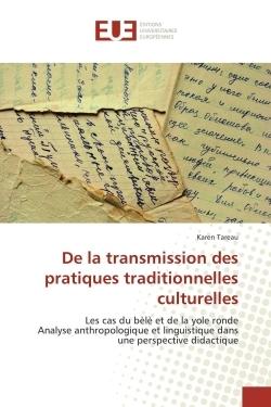 DE LA TRANSMISSION DES PRATIQUES TRADITIONNELLES CULTURELLES