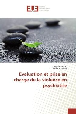 EVALUATION ET PRISE EN CHARGE DE LA VIOLENCE EN PSYCHIATRIE