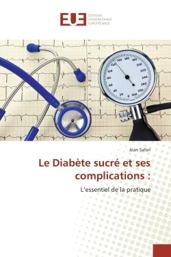 LE DIABETE SUCRE ET SES COMPLICATIONS :