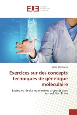 EXERCICES SUR DES CONCEPTS TECHNIQUES DE GENETIQUE MOLECULAIRE