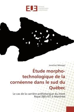 ETUDE MORPHO-TECHNOLOGIQUE DE LA CORNEENNE DANS LE SUD DU QUEBEC