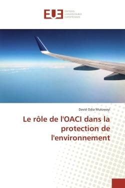 LE ROLE DE L'OACI DANS LA PROTECTION DE L'ENVIRONNEMENT