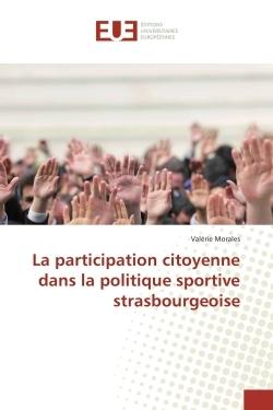 LA PARTICIPATION CITOYENNE DANS LA POLITIQUE SPORTIVE STRASBOURGEOISE