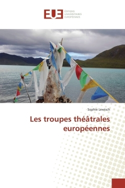 LES TROUPES THEATRALES EUROPEENNES