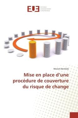 MISE EN PLACE D'UNE PROCEDURE DE COUVERTURE DU RISQUE DE CHANGE