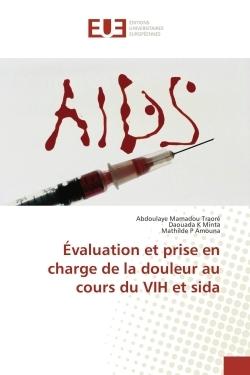 EVALUATION ET PRISE EN CHARGE DE LA DOULEUR AU COURS DU VIH ET SIDA