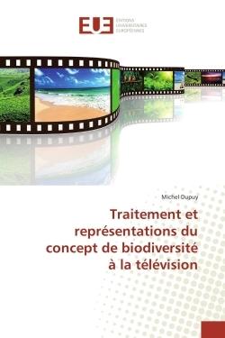 TRAITEMENT ET REPRESENTATIONS DU CONCEPT DE BIODIVERSITE A LA TELEVISION