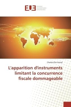 L'APPARITION D'INSTRUMENTS LIMITANT LA CONCURRENCE FISCALE DOMMAGEABLE