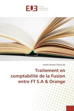 TRAITEMENT EN COMPTABILITE DE LA FUSION ENTRE FT S.A & ORANGE