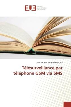 TELESURVEILLANCE PAR TELEPHONE GSM VIA SMS