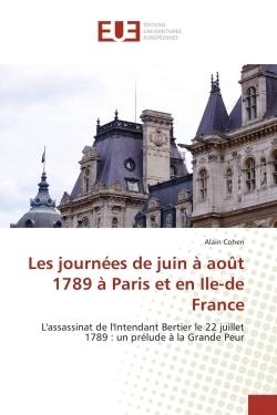 LES JOURNEES DE JUIN A AOUT 1789 A PARIS ET EN ILE-DE FRANCE