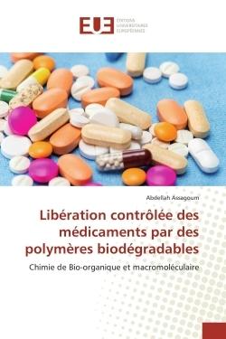 LIBERATION CONTROLEE DES MEDICAMENTS PAR DES POLYMERES BIODEGRADABLES