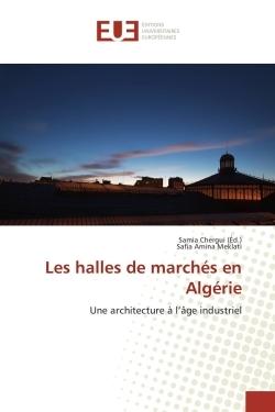 LES HALLES DE MARCHES EN ALGERIE