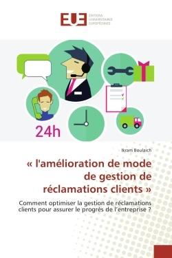 L'AMELIORATION DE MODE DE GESTION DE RECLAMATIONS CLIENTS