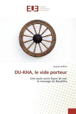 DU-KHA, LE VIDE PORTEUR