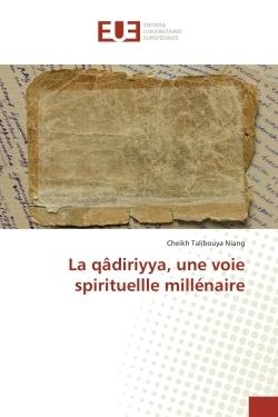 LA QADIRIYYA, UNE VOIE SPIRITUELLLE MILLENAIRE