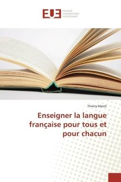 ENSEIGNER LA LANGUE FRANCAISE POUR TOUS ET POUR CHACUN