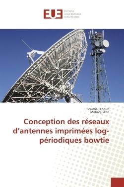 CONCEPTION DES RESEAUX D'ANTENNES IMPRIMEES LOG-PERIODIQUES BOWTIE