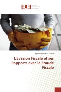 L'EVASION FISCALE ET SES RAPPORTS AVEC LA FRAUDE FISCALE