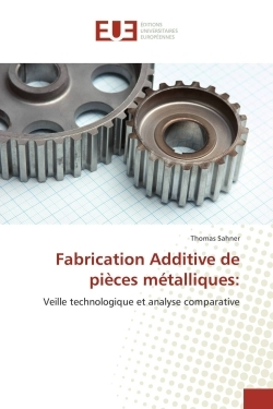 FABRICATION ADDITIVE DE PIECES METALLIQUES: